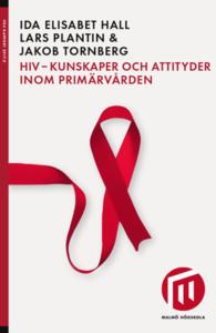 Hiv - Kunskaper och attityder inom primärvården